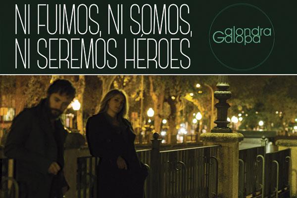 Alondra Galopa – Ni fuimos, ni somos, ni seremos héroes (The Borderline Music, 2014)