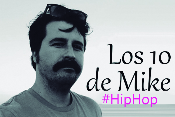 Los 10 de Mike: HipHop