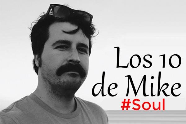 Los 10 de Mike: Soul