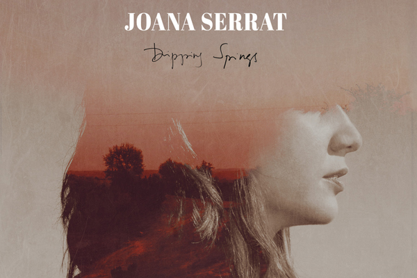 Joana Serrat – Dripping Springs (Great Canyon, 2017)