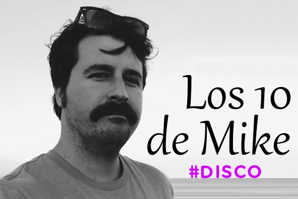 Los 10 de Mike: Disco