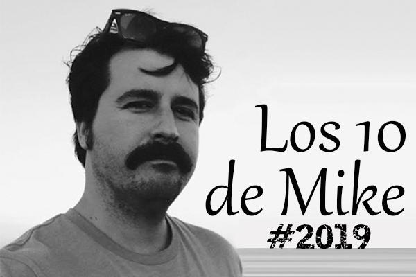 Los 10 de Mike: 2019