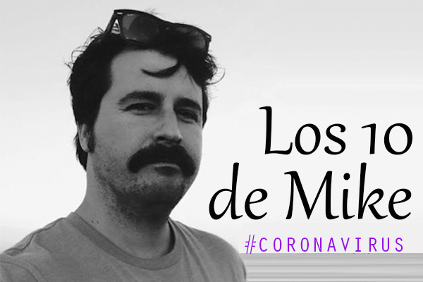 Los 10 de Mike: Coronavirus