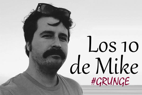 Los 10 de Mike: Grunge