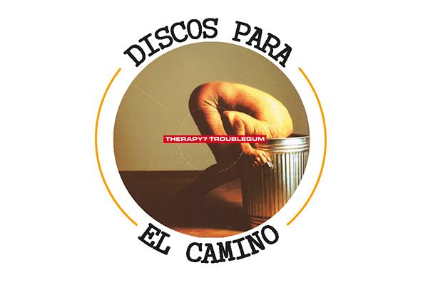 """Discos para el Camino: """"Troublegum"""" de Therapy?"""