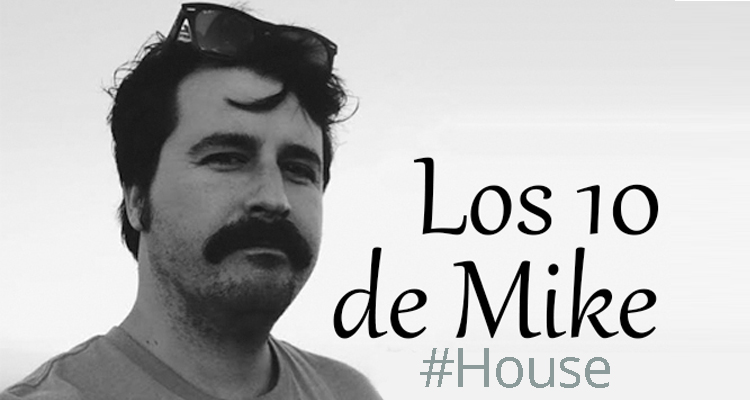 Los 10 de Mike: House