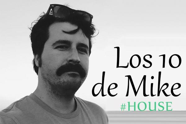 Los 10 de Mike: House