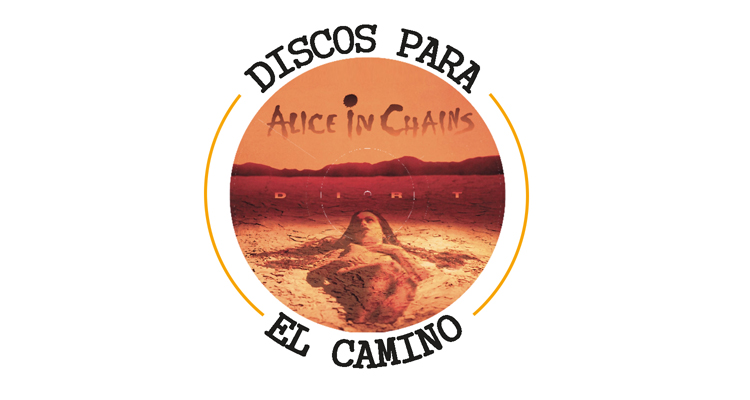 "Discos para el Camino: ""Dirt"" de Alice in Chains"