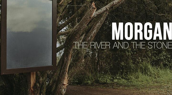 Lo nuevo de Morgan se llama 'The River and the Stone'